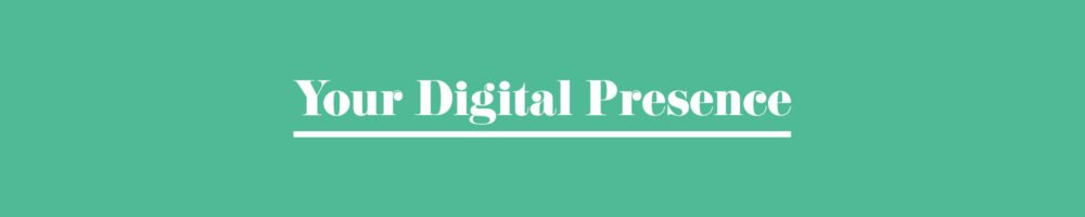 Your Digital Presence - Improving the digital footprint of your business